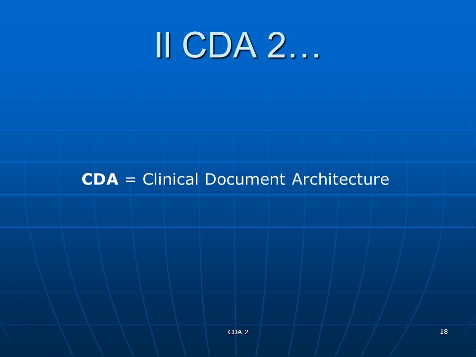 CDA = Clinical Document Architecture