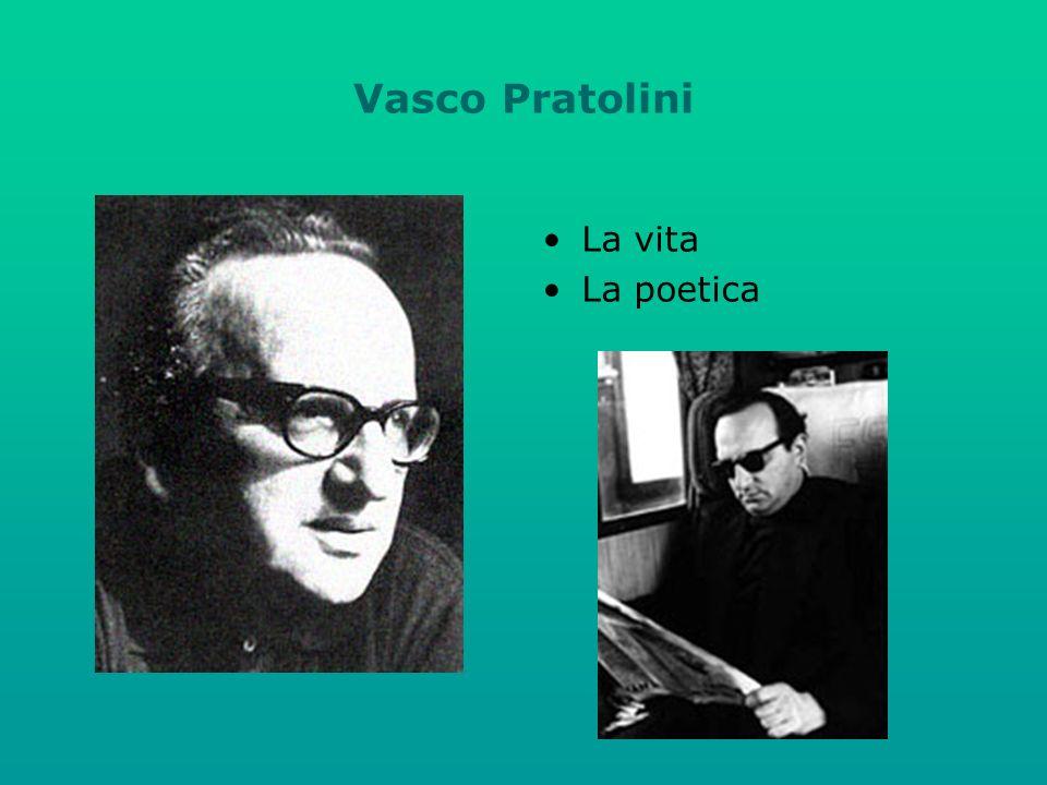 Vasco Pratolini La vita La poetica