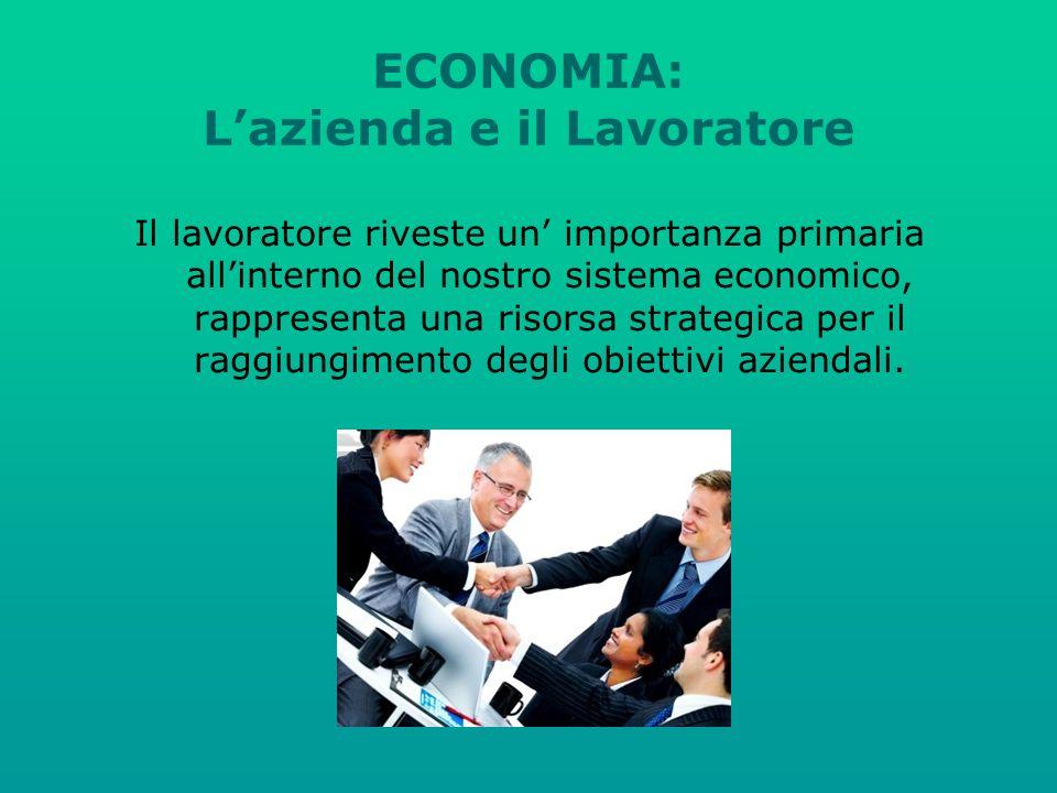 ECONOMIA: L'azienda e il Lavoratore