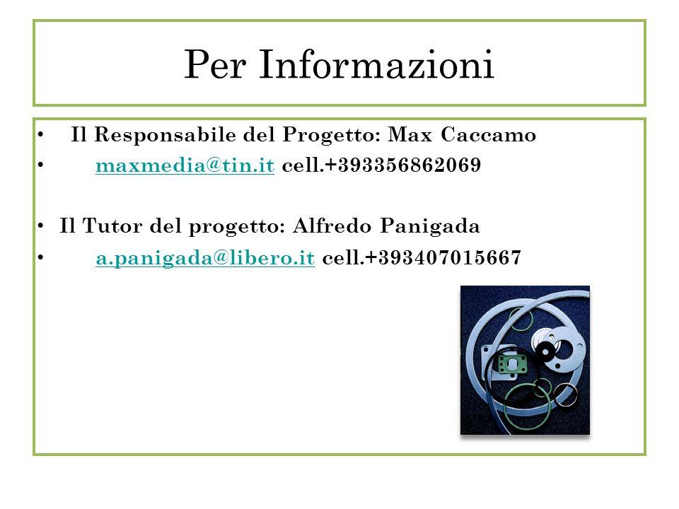 Per Informazioni Il Responsabile del Progetto: Max Caccamo