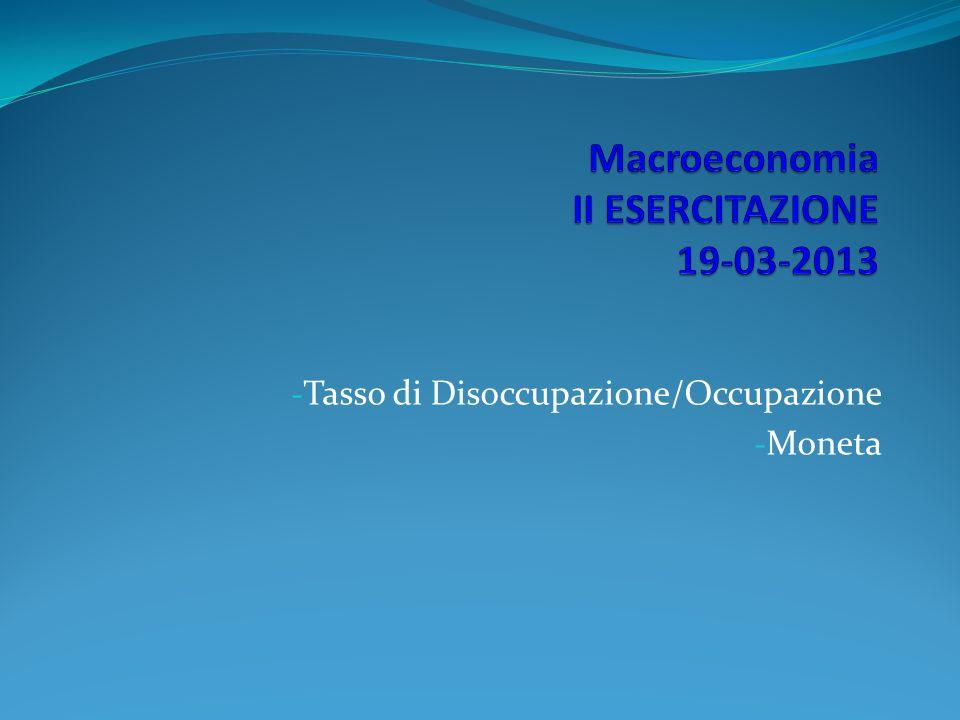 Macroeconomia II ESERCITAZIONE 19-03-2013