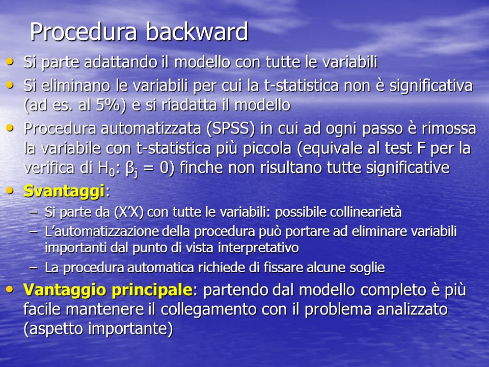 Procedura backward Si parte adattando il modello con tutte le variabili.