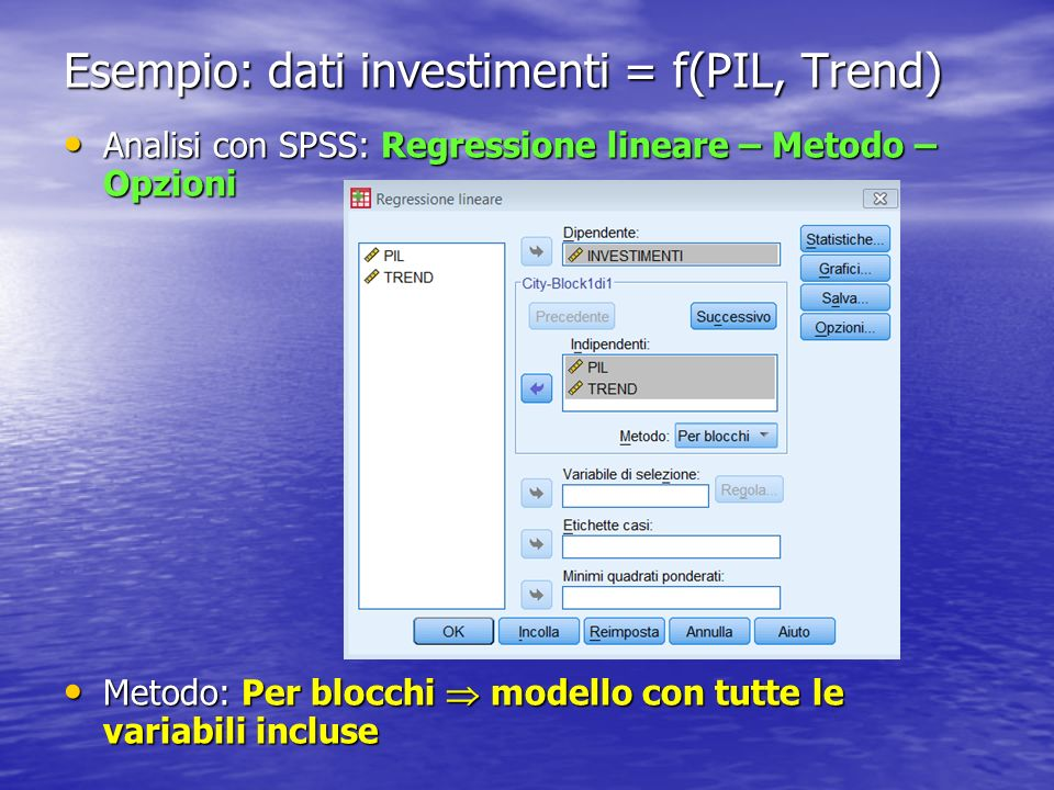 Esempio: dati investimenti = f(PIL, Trend)