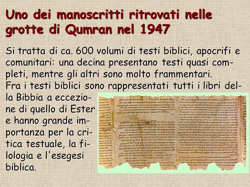 Uno dei manoscritti ritrovati nelle grotte di Qumran nel 1947 Si tratta di ca.
