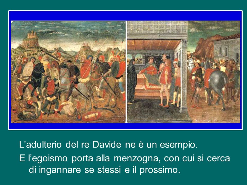L'adulterio del re Davide ne è un esempio