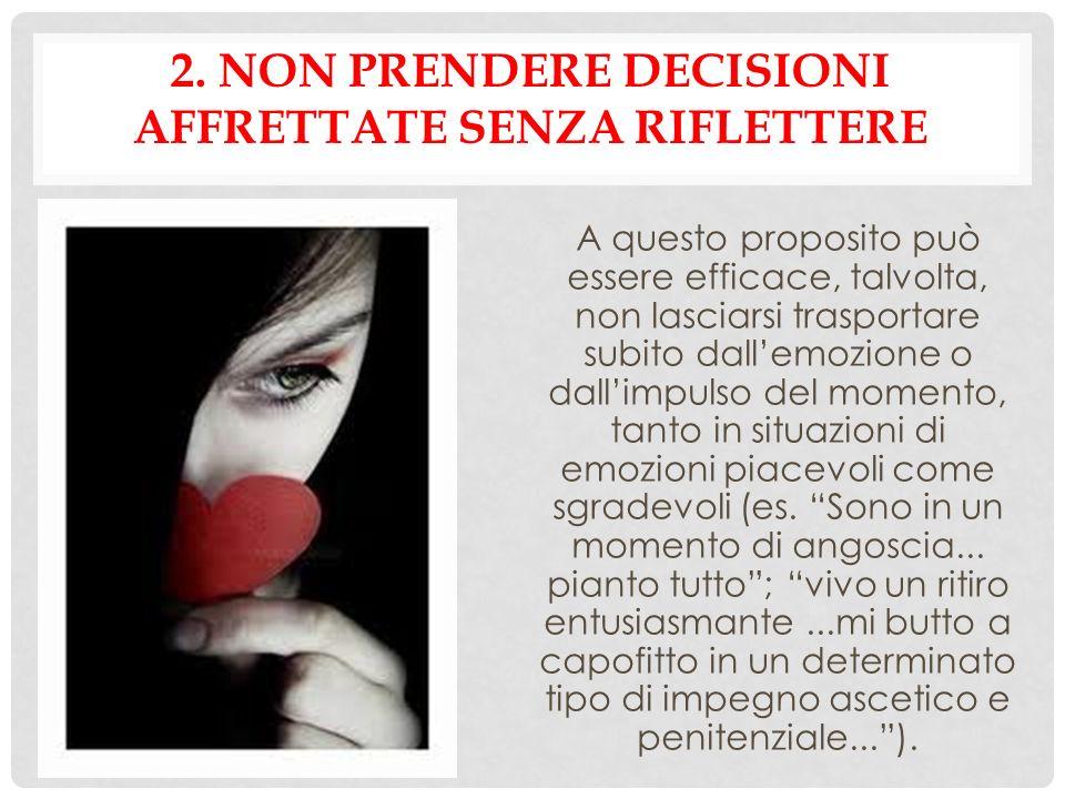 2. Non prendere decisioni affrettate senza riflettere