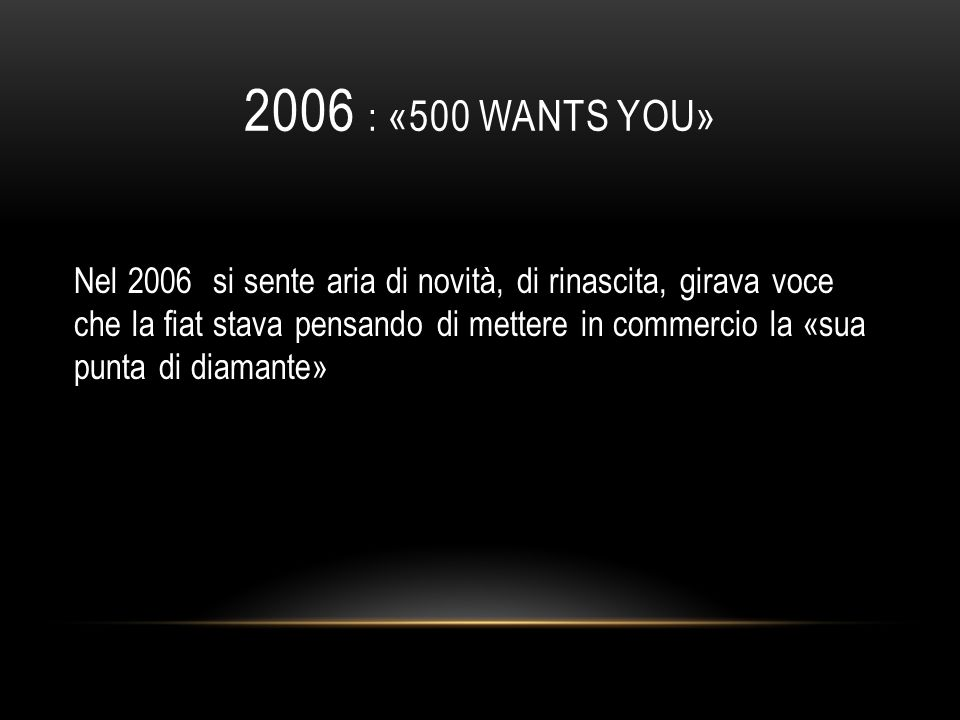 2006 : «500 wants you»