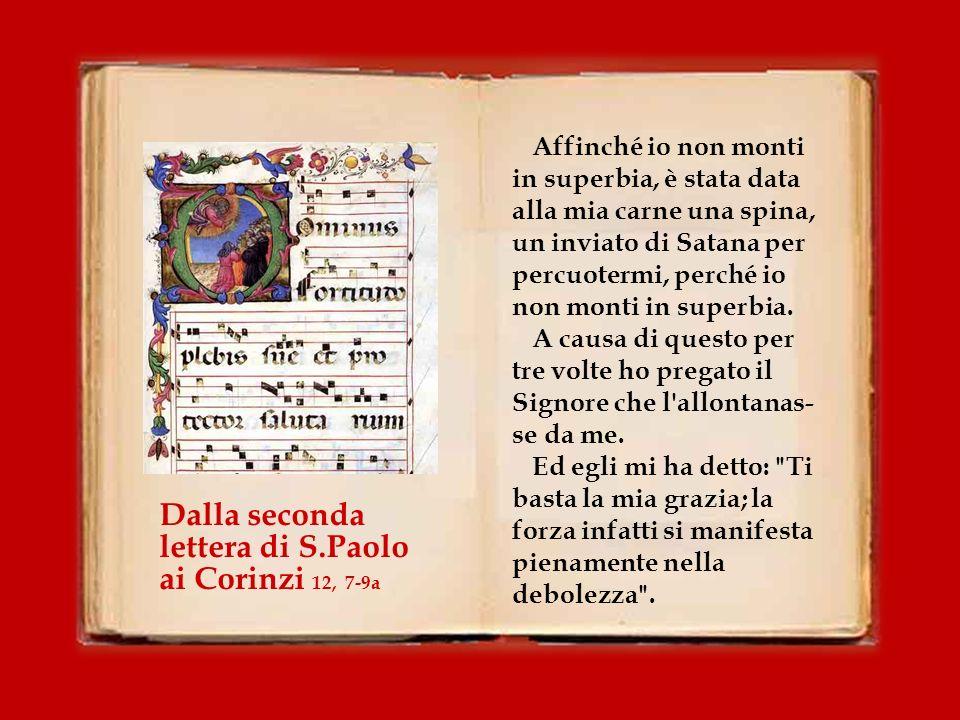 Dalla seconda lettera di S.Paolo ai Corinzi 12, 7-9a