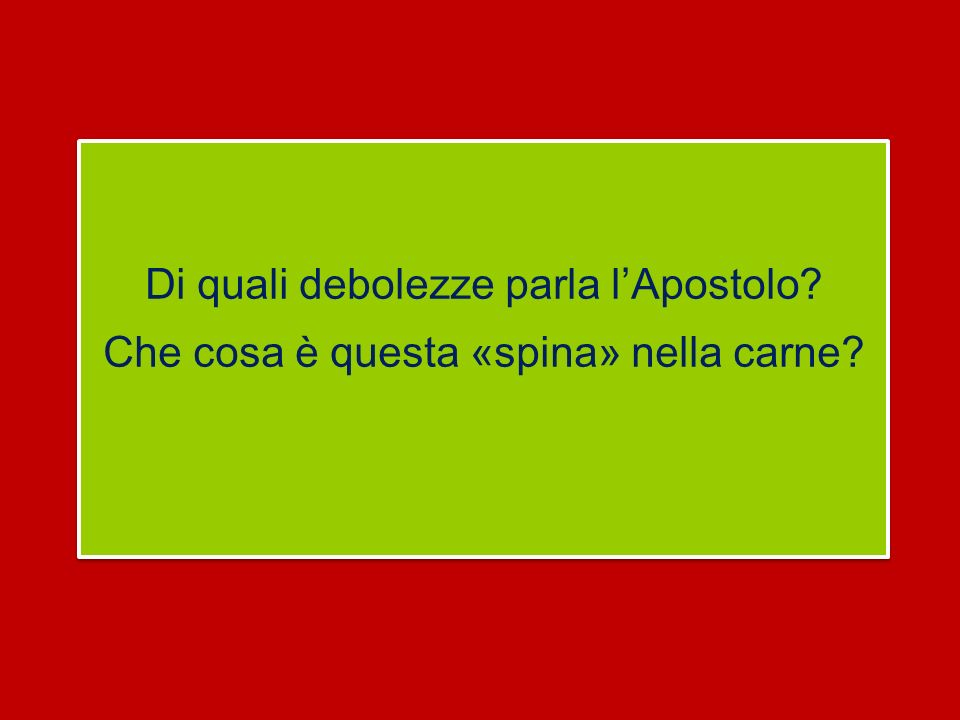 Di quali debolezze parla l'Apostolo