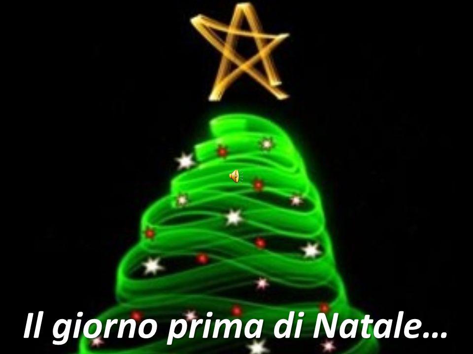 Il giorno prima di Natale…