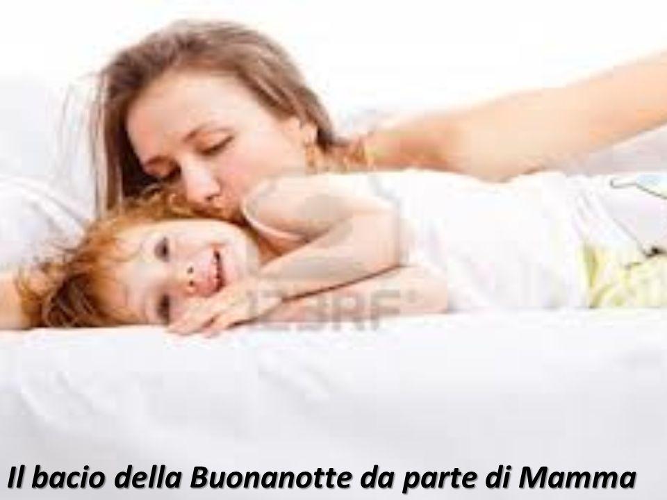 Il bacio della Buonanotte da parte di Mamma