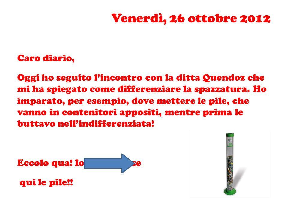 Venerdì, 26 ottobre 2012 Caro diario,