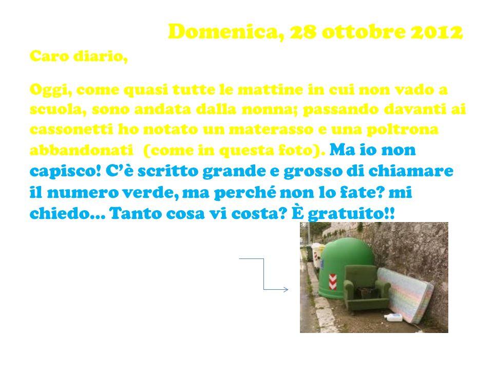 Domenica, 28 ottobre 2012 Caro diario,