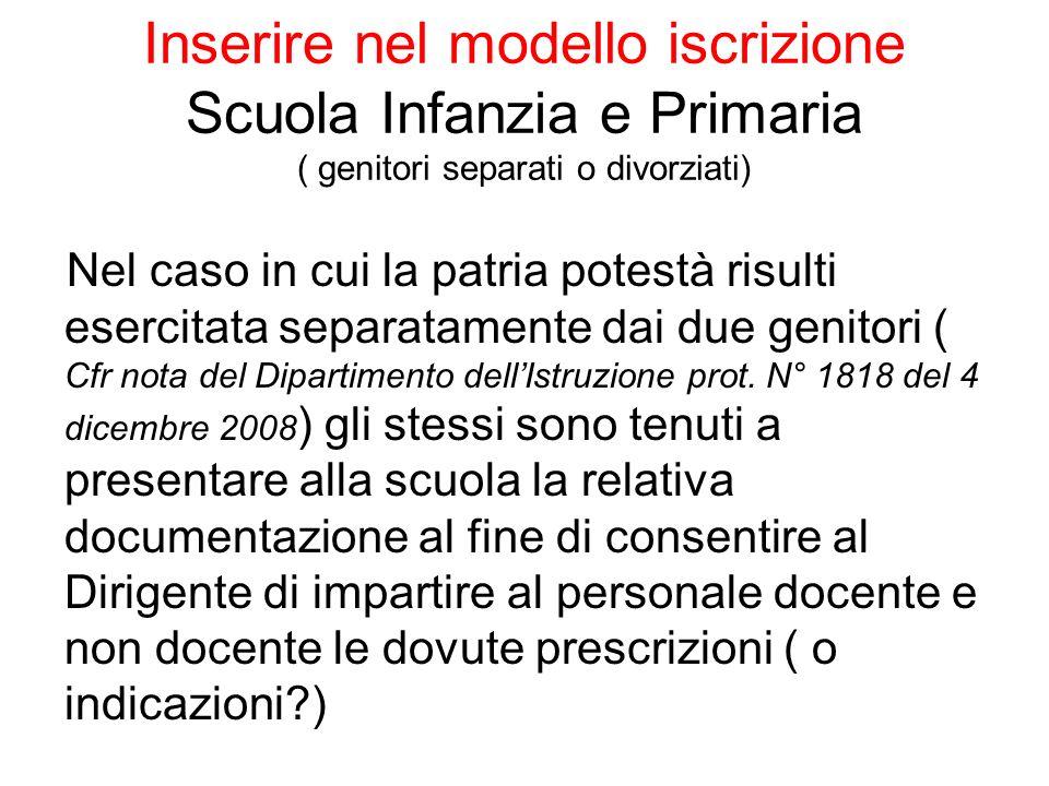 Inserire nel modello iscrizione Scuola Infanzia e Primaria ( genitori separati o divorziati)