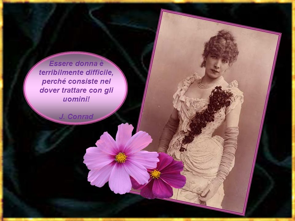 Essere donna è terribilmente difficile, perché consiste nel dover trattare con gli uomini!