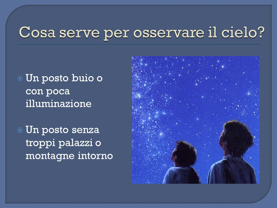 Cosa serve per osservare il cielo