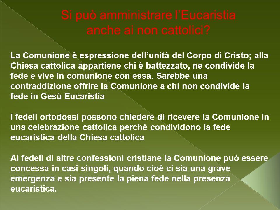 Si può amministrare l'Eucaristia