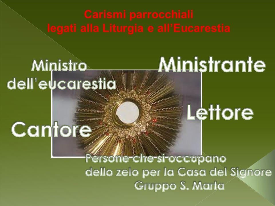 legati alla Liturgia e all'Eucarestia