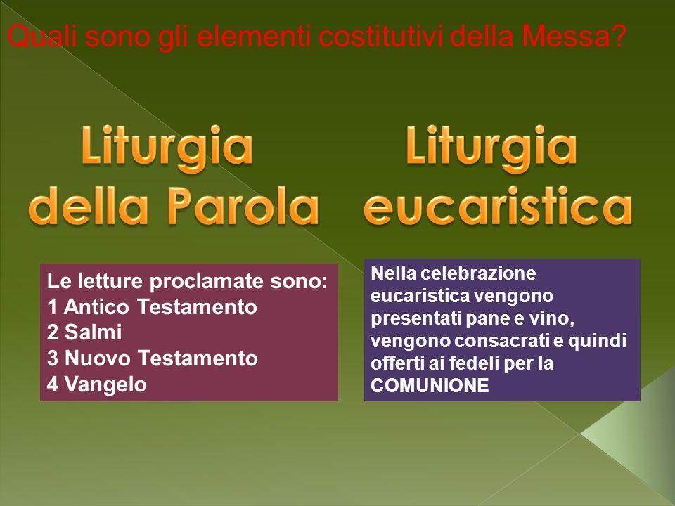 Liturgia della Parola Liturgia eucaristica