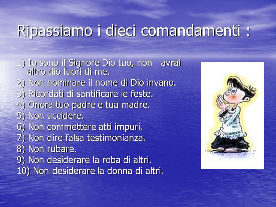 Ripassiamo i dieci comandamenti :