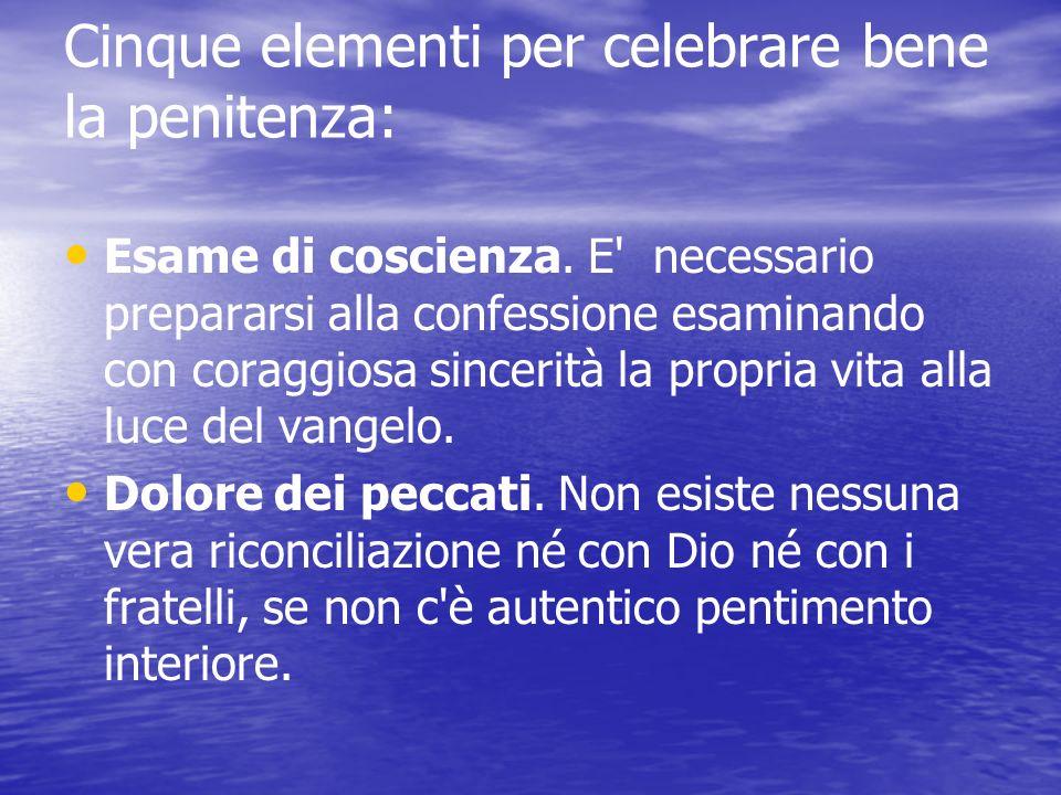Cinque elementi per celebrare bene la penitenza: