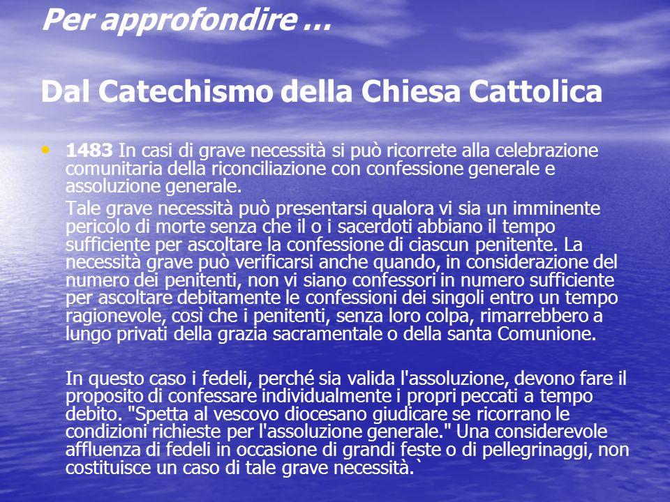 Per approfondire … Dal Catechismo della Chiesa Cattolica