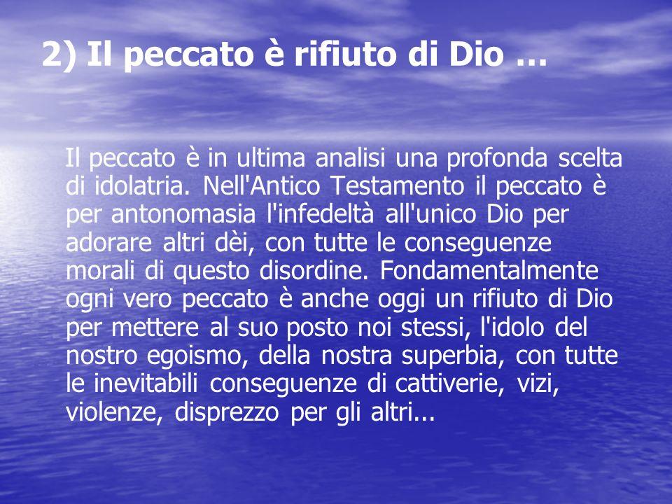 2) Il peccato è rifiuto di Dio …