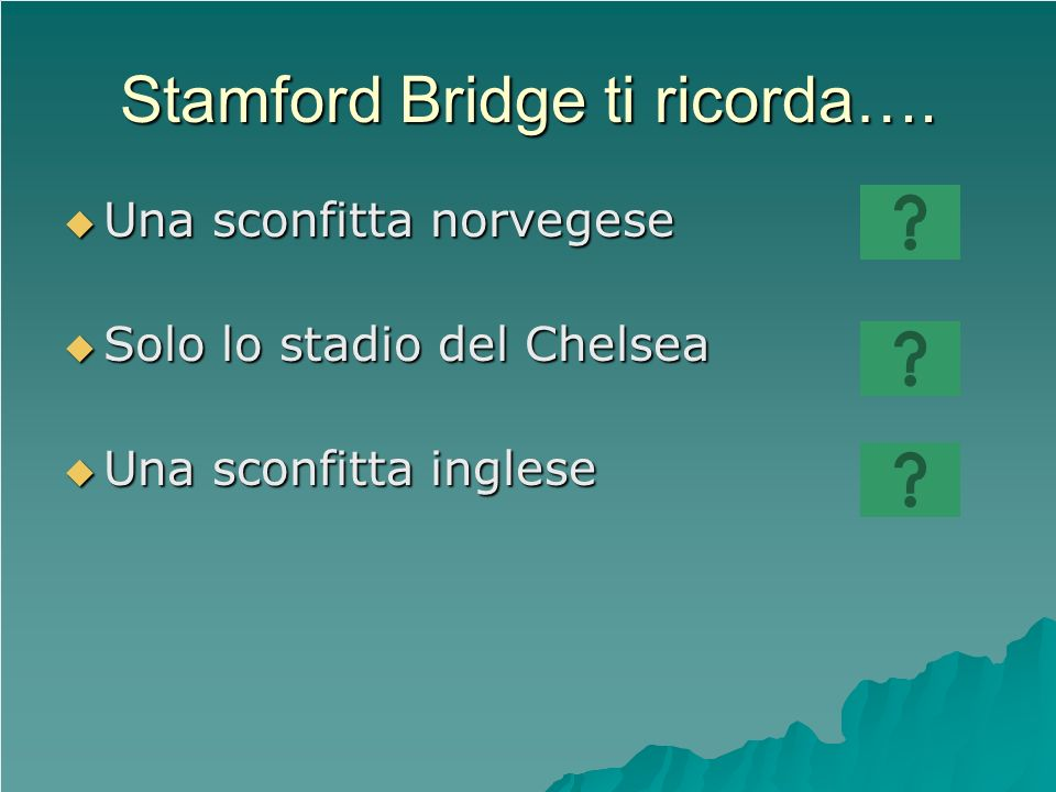 Stamford Bridge ti ricorda….