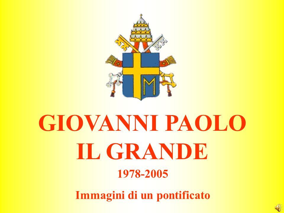 GIOVANNI PAOLO IL GRANDE Immagini di un pontificato