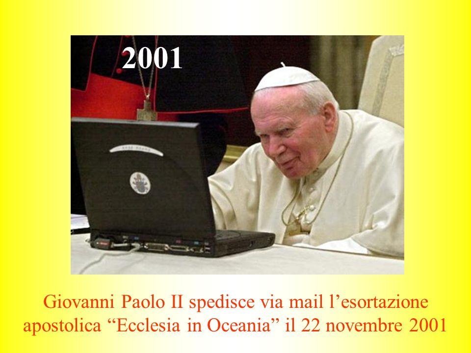2001 Giovanni Paolo II spedisce via mail l'esortazione apostolica Ecclesia in Oceania il 22 novembre 2001.