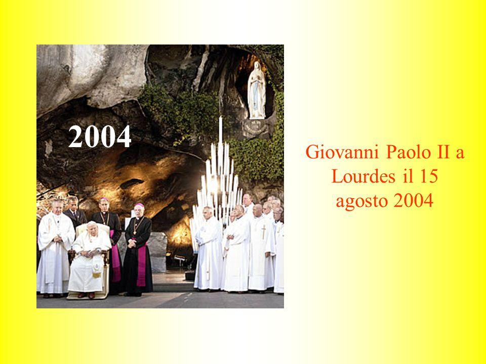Giovanni Paolo II a Lourdes il 15 agosto 2004