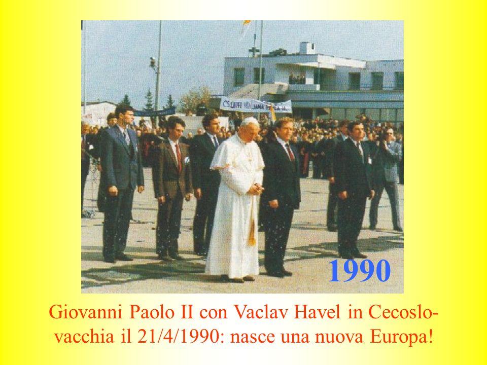 1990 Giovanni Paolo II con Vaclav Havel in Cecoslo-vacchia il 21/4/1990: nasce una nuova Europa!