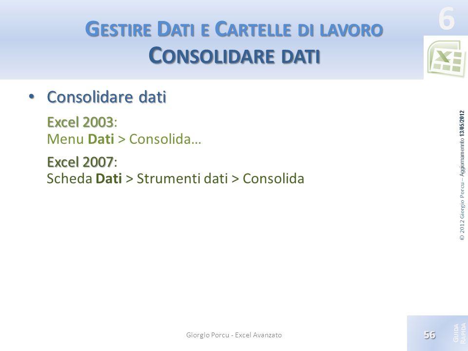 Gestire Dati e Cartelle di lavoro Consolidare dati