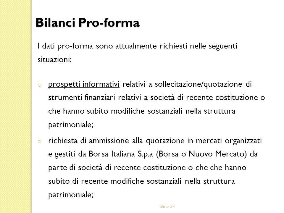 Bilanci Pro-forma I dati pro-forma sono attualmente richiesti nelle seguenti situazioni: