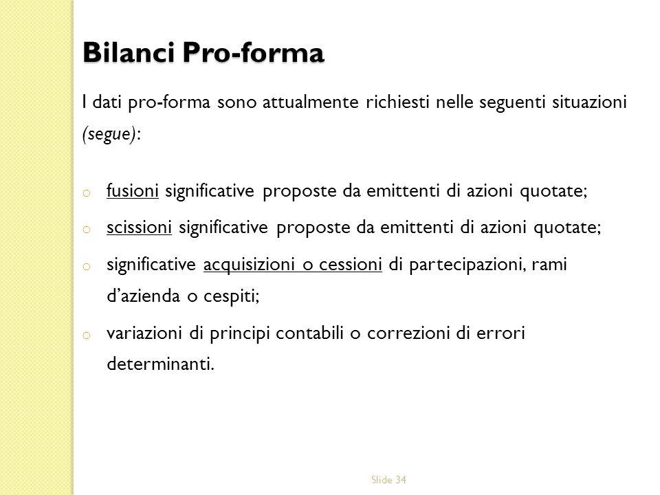 Bilanci Pro-forma I dati pro-forma sono attualmente richiesti nelle seguenti situazioni (segue):