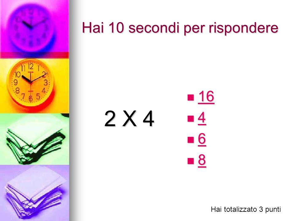 Hai 10 secondi per rispondere