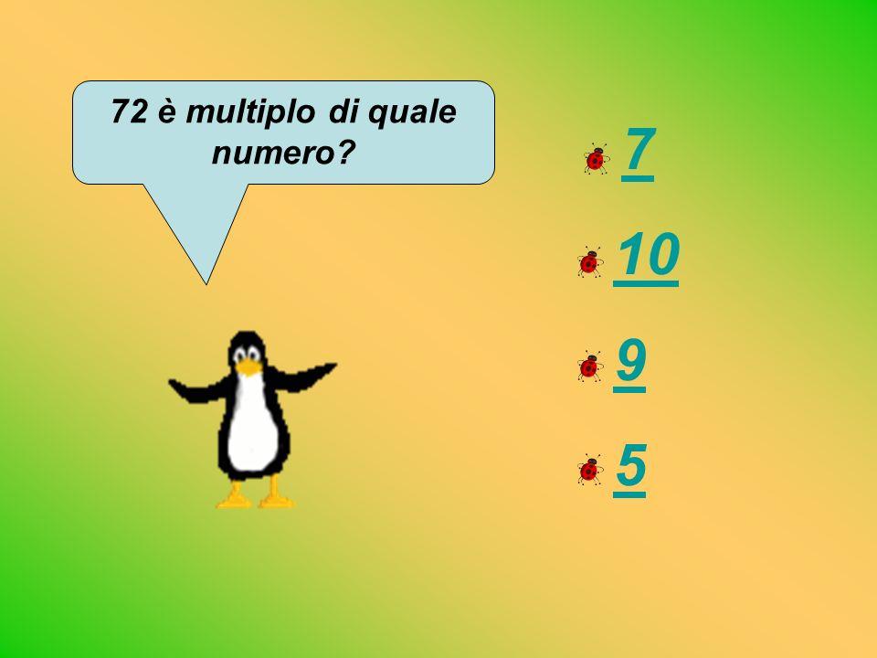 72 è multiplo di quale numero