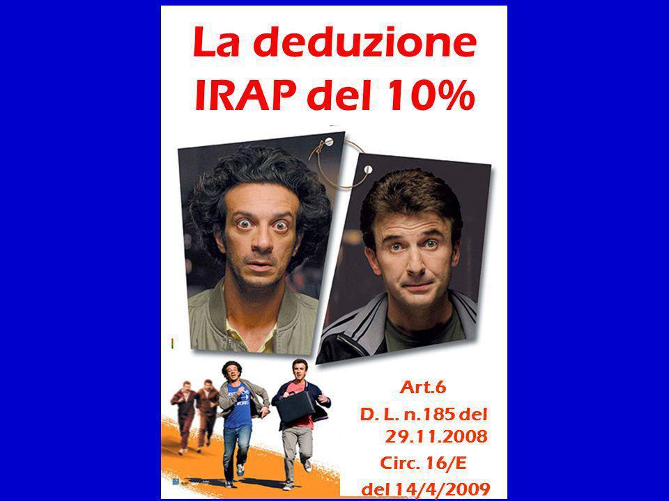 La deduzione IRAP del 10% Art.6 D. L. n.185 del 29.11.2008 Circ. 16/E