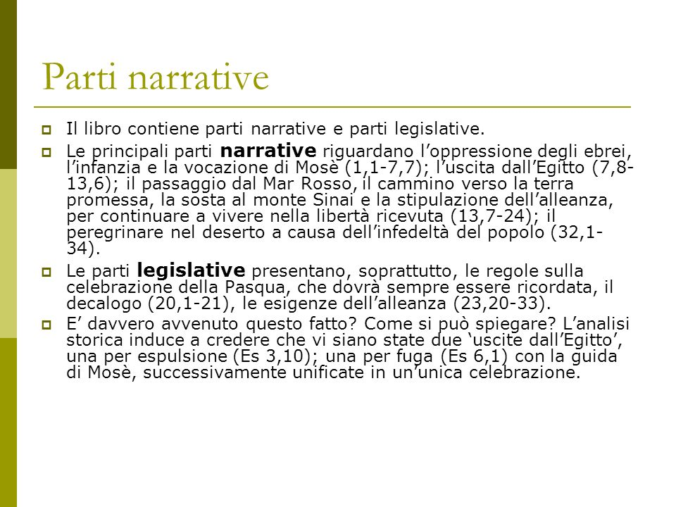 Parti narrative Il libro contiene parti narrative e parti legislative.