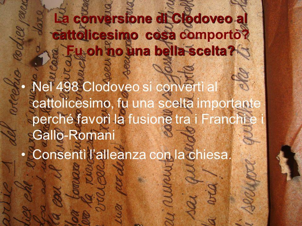 La conversione di Clodoveo al cattolicesimo cosa comportò