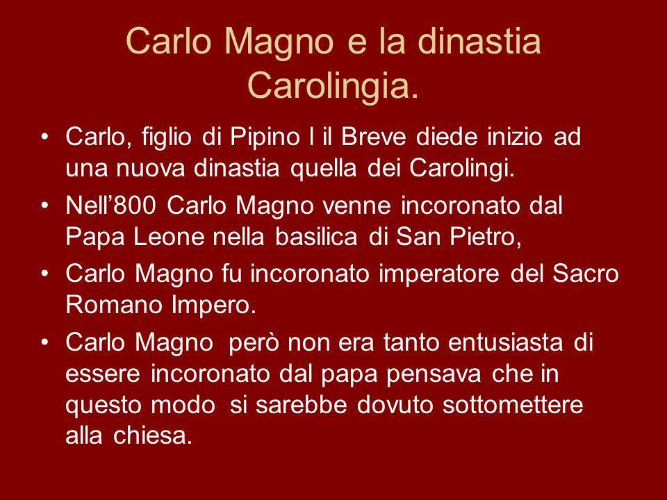 Carlo Magno e la dinastia Carolingia.
