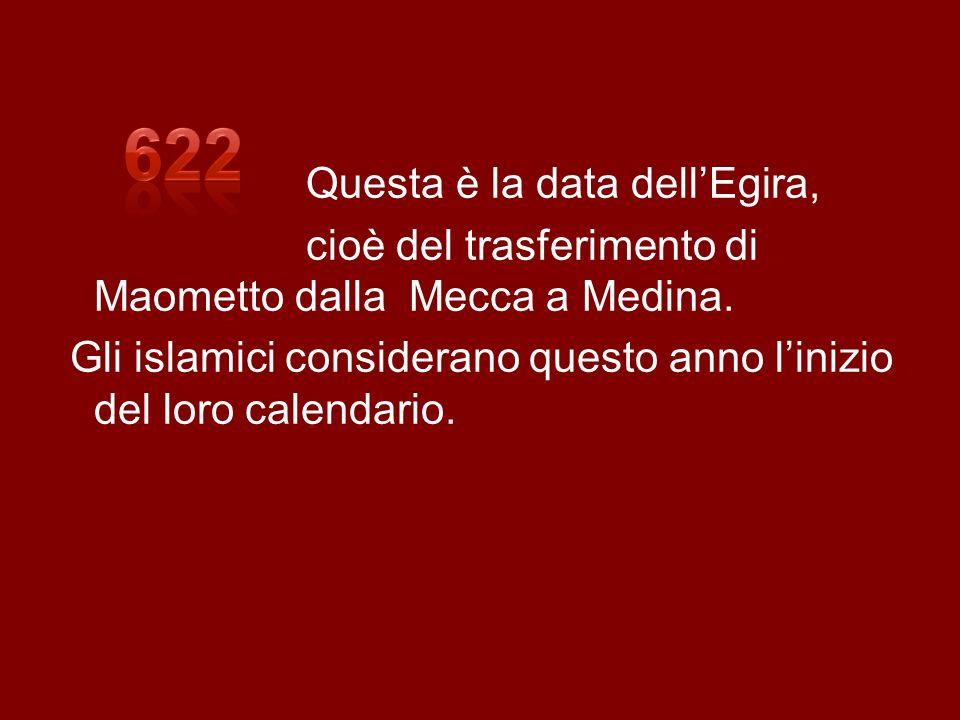 622 Questa è la data dell'Egira,