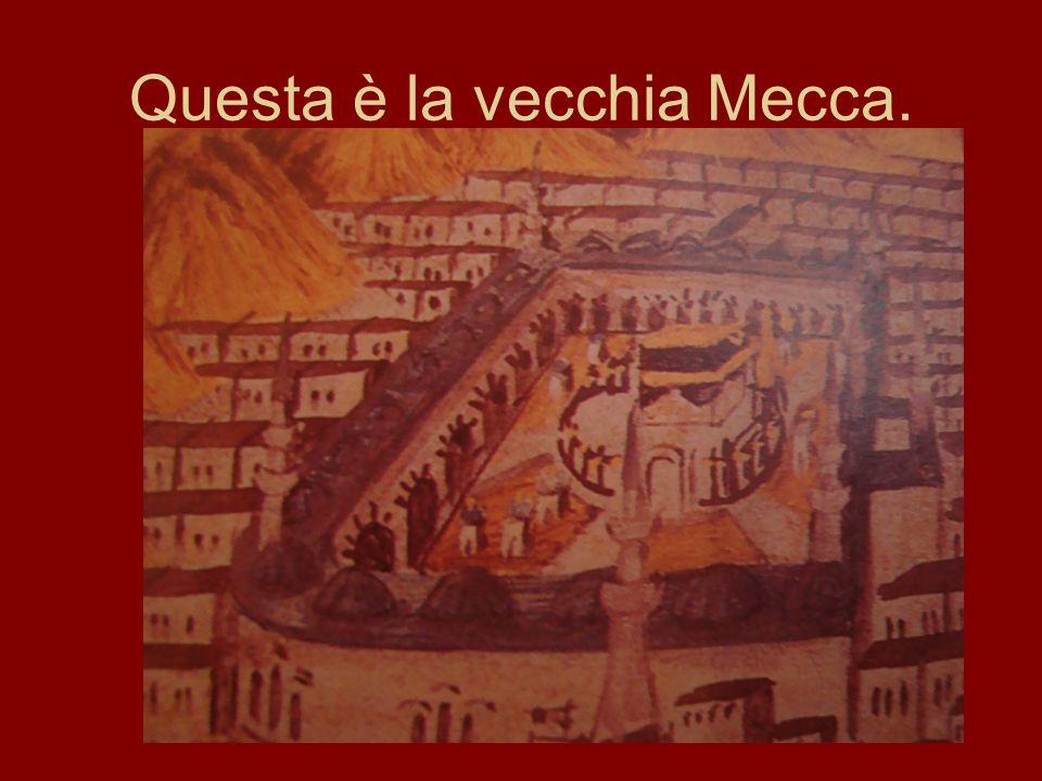 Questa è la vecchia Mecca.