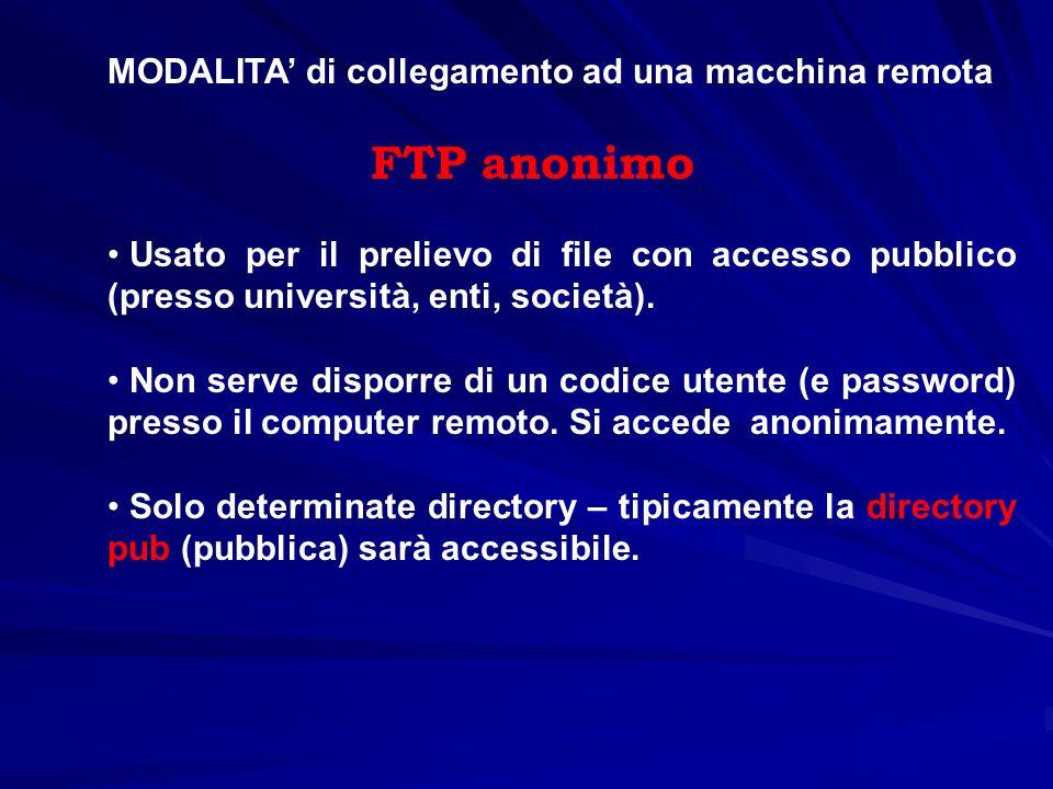 FTP anonimo MODALITA' di collegamento ad una macchina remota