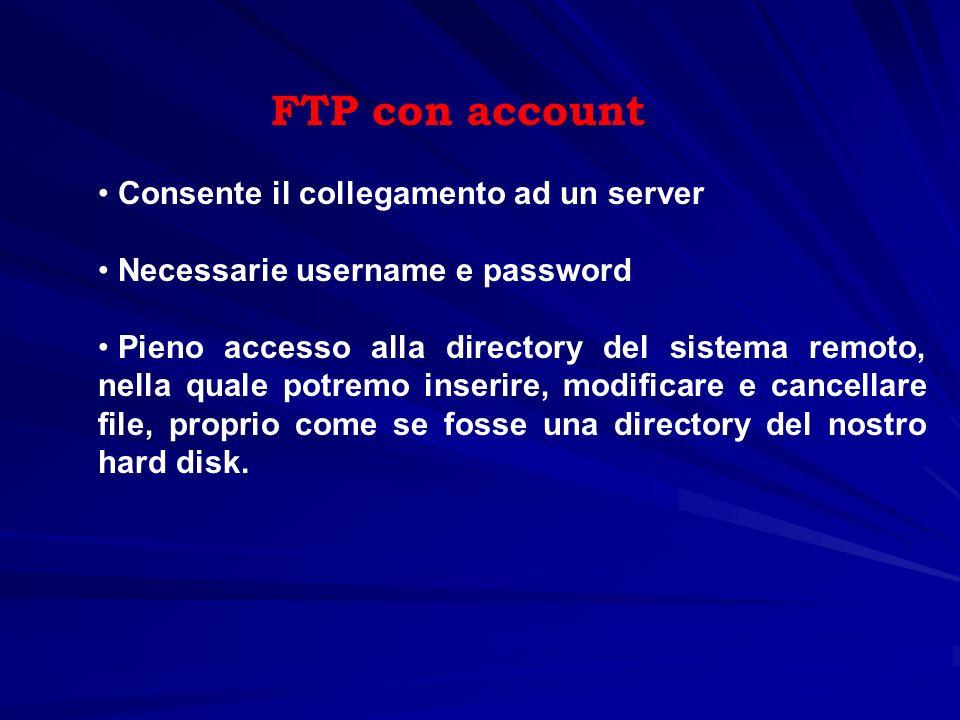 FTP con account Consente il collegamento ad un server