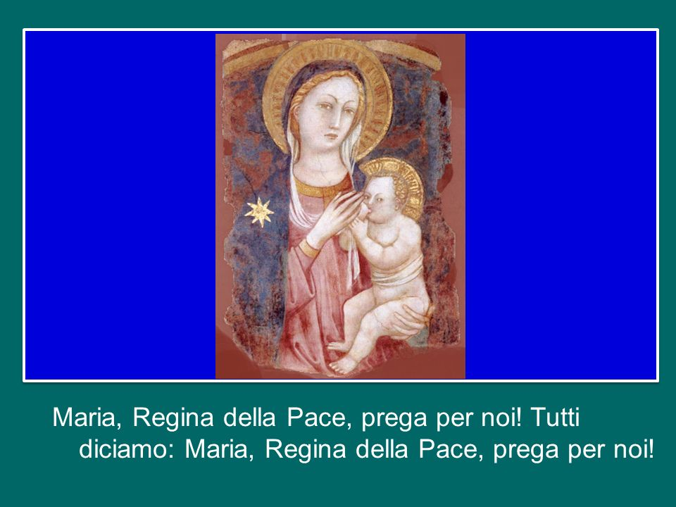 Maria, Regina della Pace, prega per noi