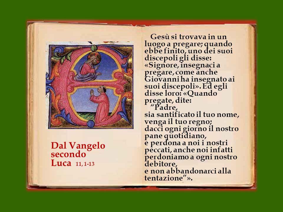 Dal Vangelo secondo Luca 11, 1-13