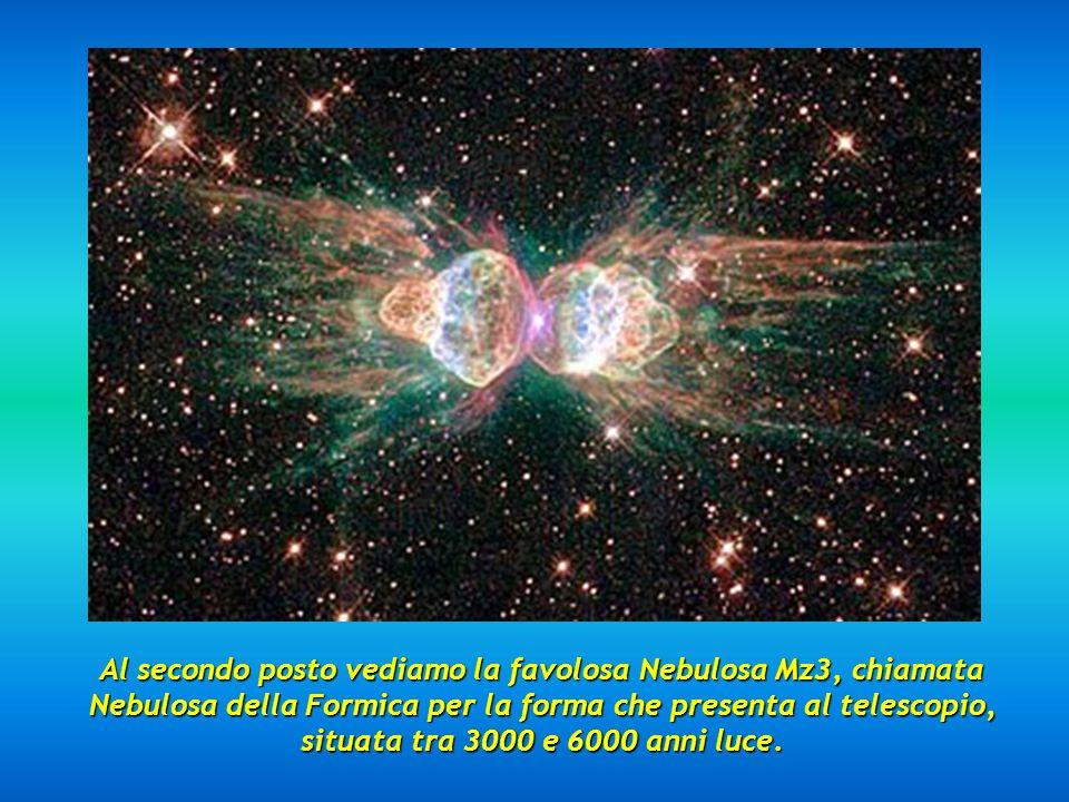 Al secondo posto vediamo la favolosa Nebulosa Mz3, chiamata Nebulosa della Formica per la forma che presenta al telescopio, situata tra 3000 e 6000 anni luce.