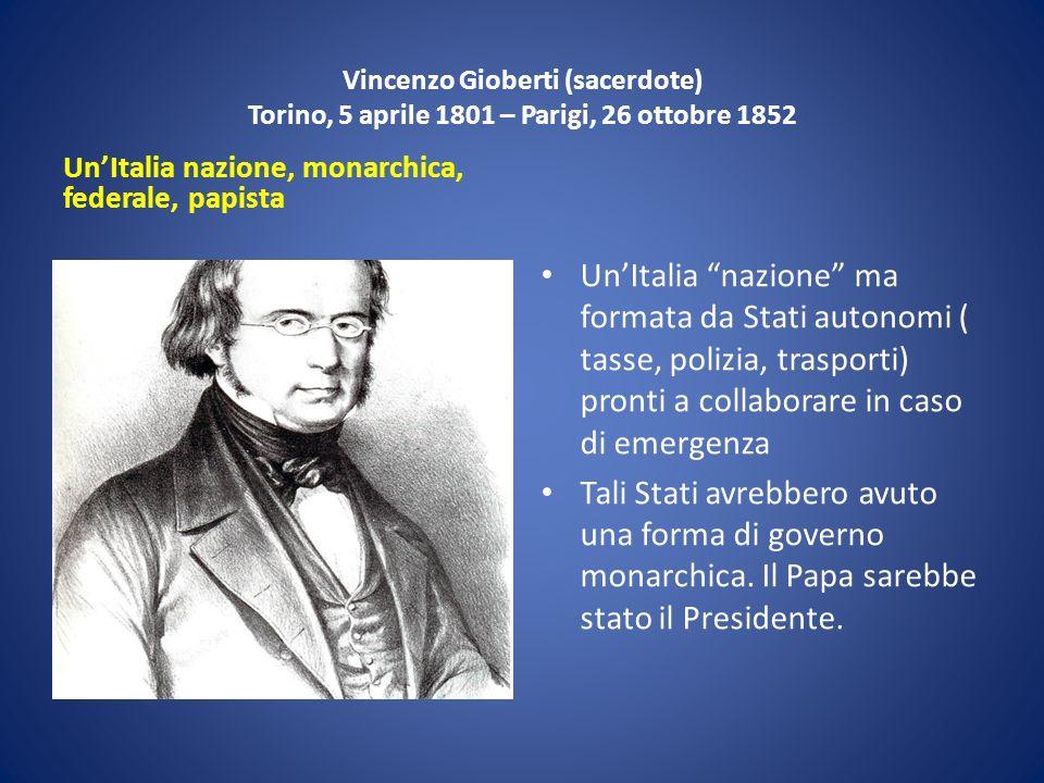 Vincenzo Gioberti (sacerdote) Torino, 5 aprile 1801 – Parigi, 26 ottobre 1852