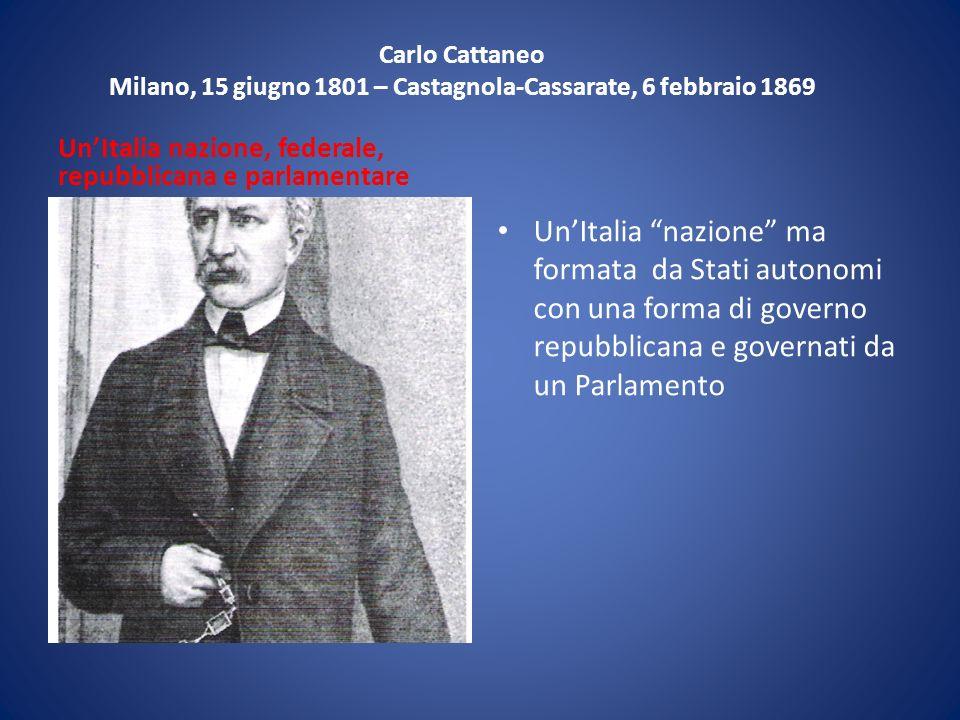 Carlo Cattaneo Milano, 15 giugno 1801 – Castagnola-Cassarate, 6 febbraio 1869